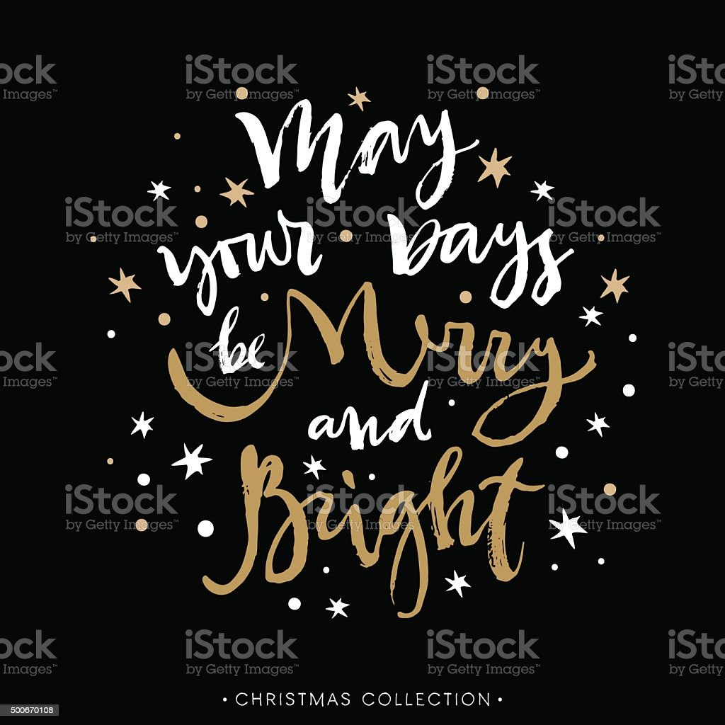 May your days be Merry and Bright. Christmas greeting card. vector art illustration