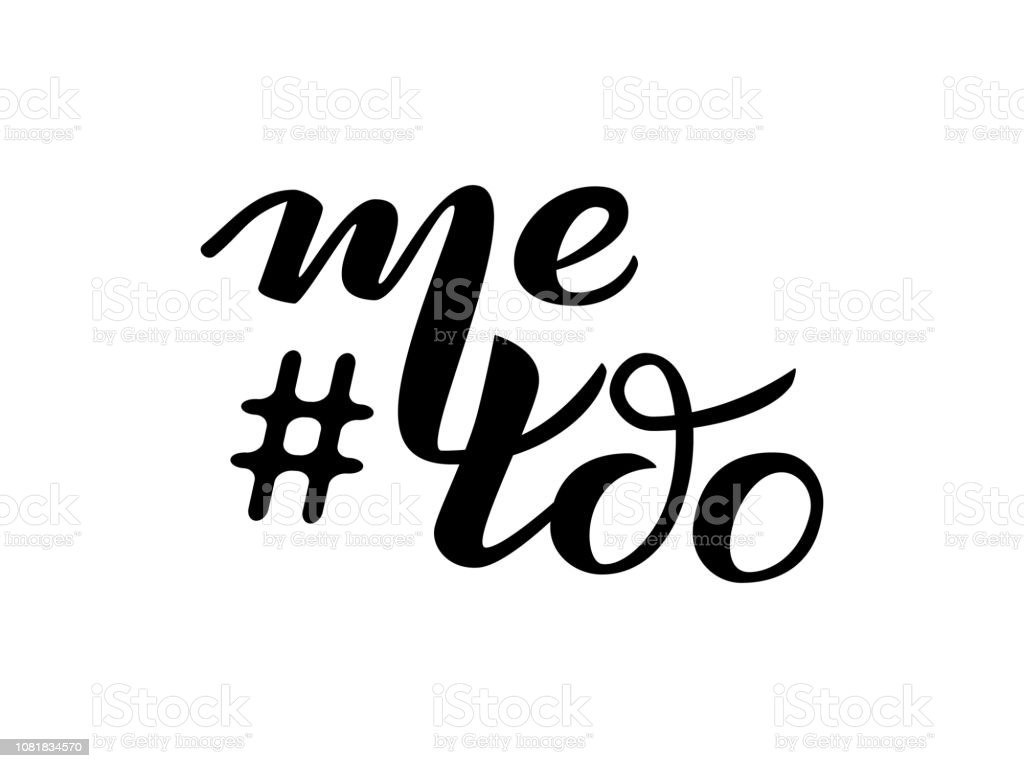 Me too lettering. A call to stand against sexual harassment, assault and violence. Vector illustration vector art illustration