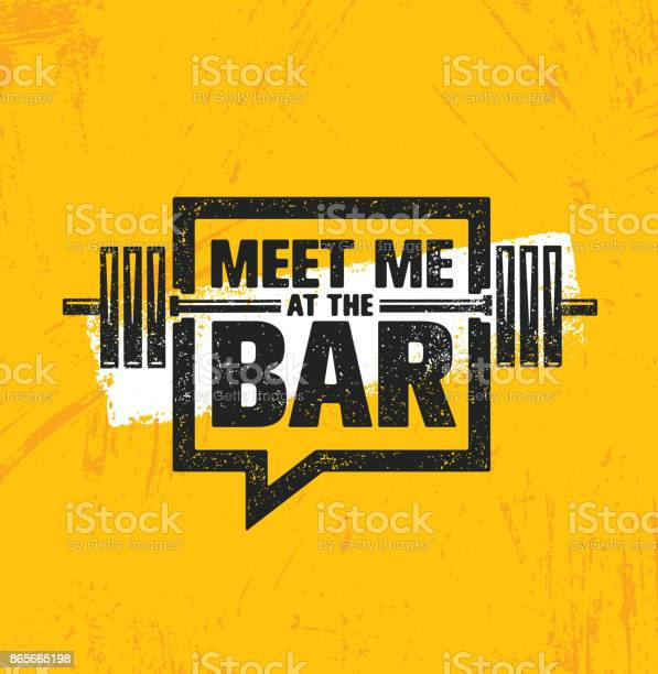 Meet me at the bar motivation quote workout and fitness gym design vector id865665198?b=1&k=6&m=865665198&s=612x612&h=xzddxcqpafhmr9h5pbahazxlplaoyv11cijiw7ji2m4=