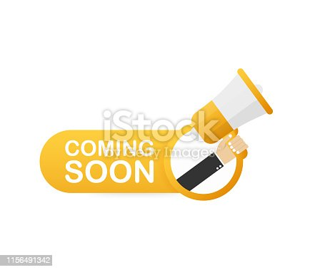843847560istockphoto Megaphone Hand, business concept with text coming soon. Vector illustration 1156491342