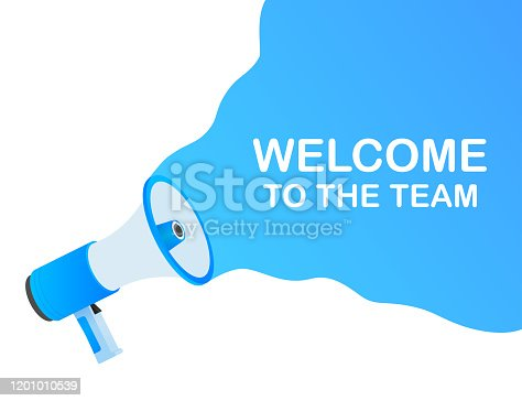 Megaphone Hand, business concept with text welcome to the team. Vector stock illustration.