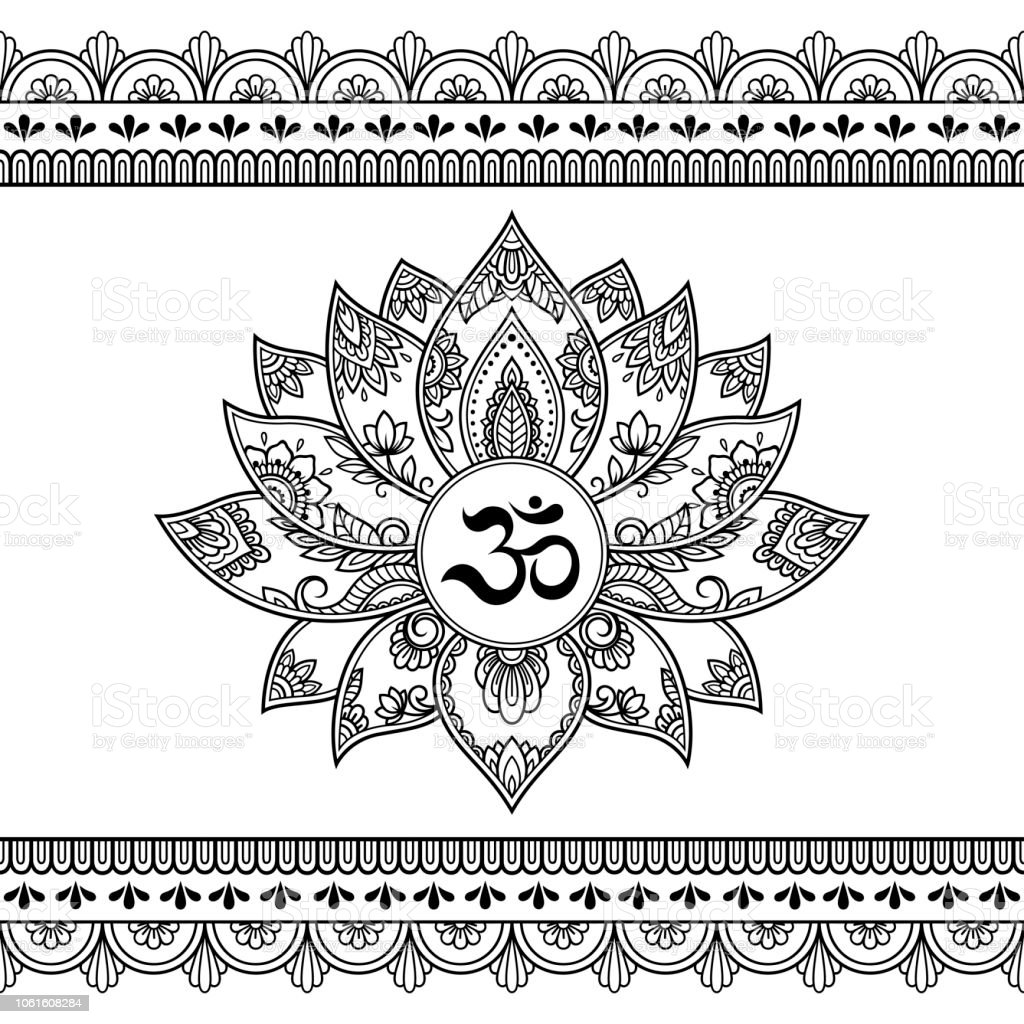 9842f7145 Mehndi Lotus flower pattern with mantra OM symbol and seamless border for  Henna drawing and tattoo. Decoration mandala in ethnic oriental, Indian  style.