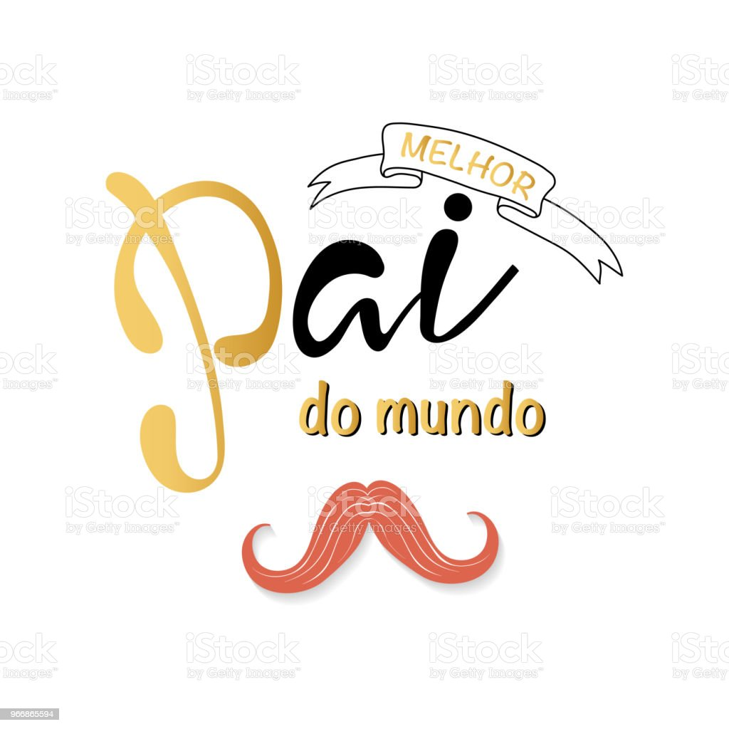 ef0c4f60174 Melhor pai do mundo is Best father in the world in portuguese royalty-free  melhor