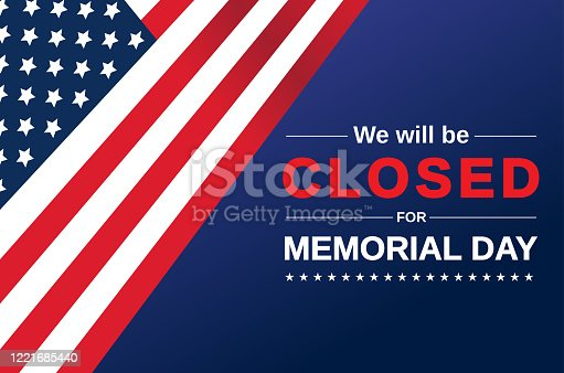 Memorial Day card. We will be closed sign. Vector illustration. EPS10