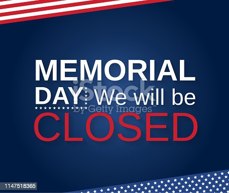 Memorial Day. We will be closed. Vector illustration. EPS10