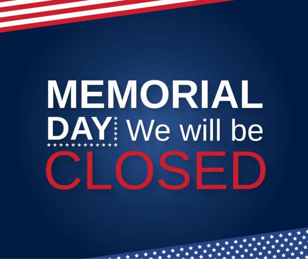 stockillustraties, clipart, cartoons en iconen met memorial day. we zullen gesloten zijn. vector illustratie. - dicht