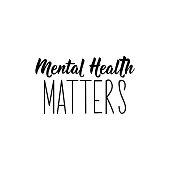 Mental health matters. Lettering. calligraphy vector. Ink illustration