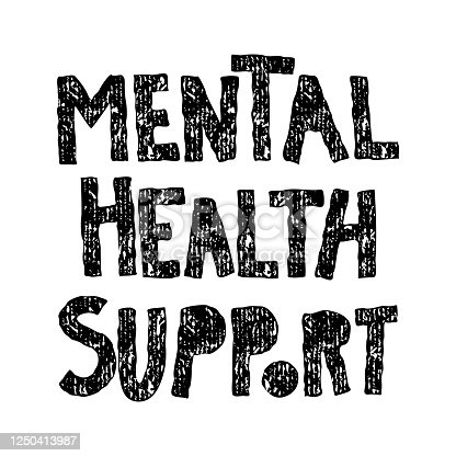 Mental Health Support. Hand-drawn lettering with vintage, grunge texture, isolated on white background.