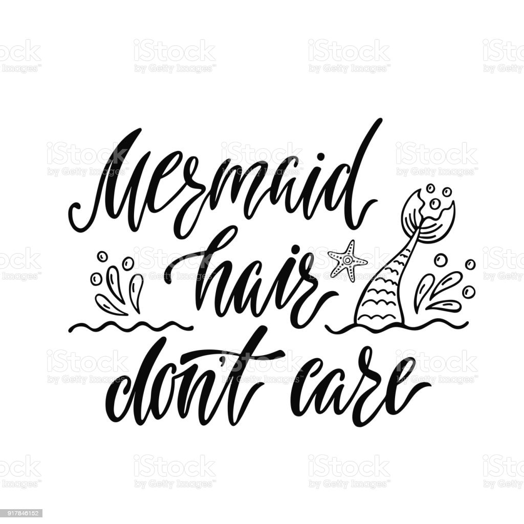 Mermaid Hair Donu0027t Care. Handwritten Inspirational Quote About Summer.  Typography Lettering Design
