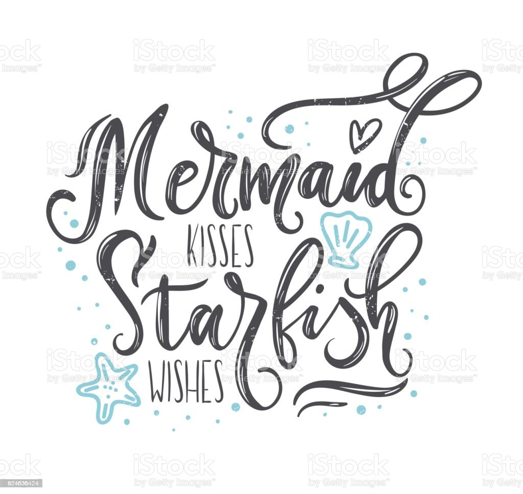 Mermaid kisses, starfish wishes quote with hand drawn sea elements and lettering vector art illustration