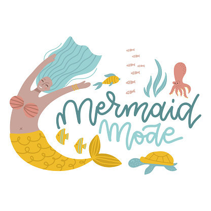 Mermaid mode - lettering quote concept. Cute hand drawn underwater girl character with sea creatures for t shirt, banner, apparel, card. Hand drawn isolated flat vector illustration.