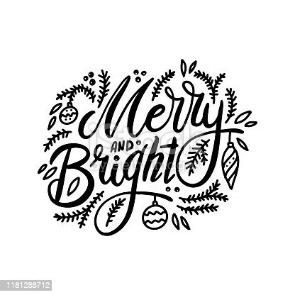 istock Merry and bright. Handwritten lettering with spruce twigs and Christmas tree decorations isolated on white background. Vector illustration for greeting cards, posters 1181288712