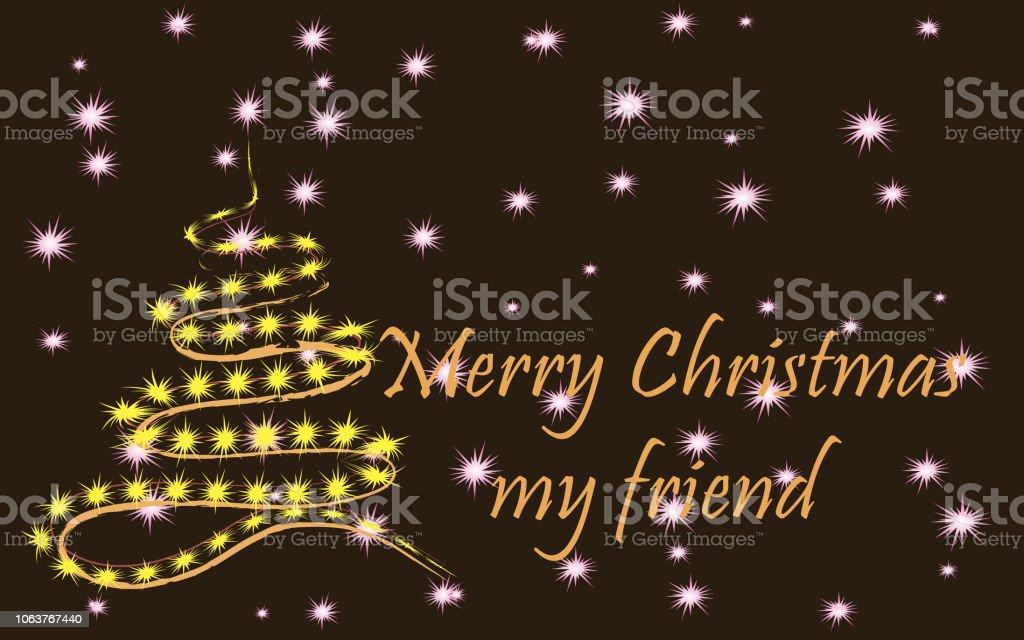 Merry Christmas My Friend.Merry Christmas My Friend A Stylish Christmas Tree On A Dark