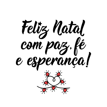 Merry Christmas with faith and hope in Portuguese. Lettering. Ink illustration. Modern brush calligraphy.