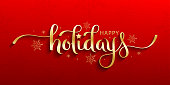 HAPPY HOLIDAYS! metallic gold vector brush calligraphy banner with swashes and snowflakes on red background