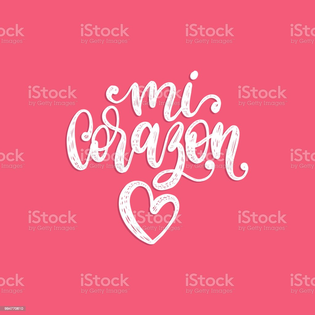 Mi Corazon, vector hand lettering. Translation from Spanish to English of phrase My Heart. Calligraphic inscription.