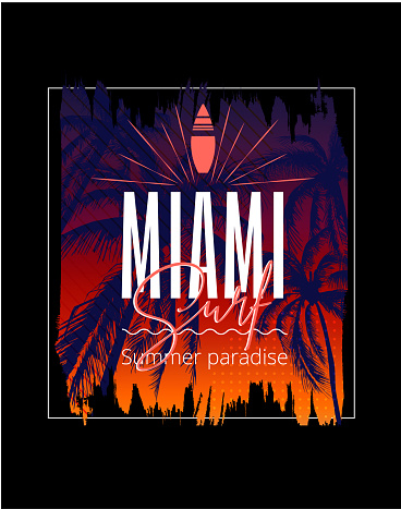 Miami surf. Colorful poster with palm trees. T-shirt print with inscription, summer design for youth, teenagers.