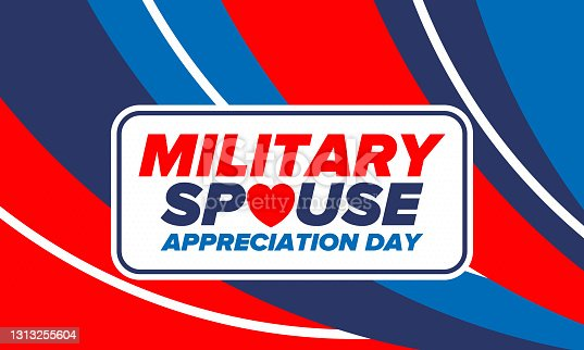 istock Military Spouse Appreciation Day. Celebrated in the United States. National Day recognition of the contribution, support and sacrifice of the spouses of the Armed Forces. Poster, card, banner. Vector 1313255604