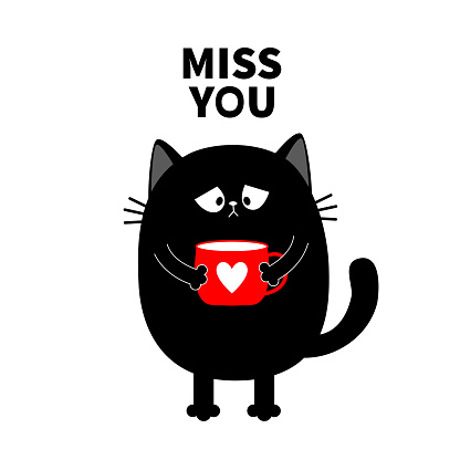Miss you. Cat kitten holding coffee cup. Sad grumpy bad emotion face. Cute cartoon kitty character. Kawaii funny animal. Love Greeting card. Flat design. White background Isolated.