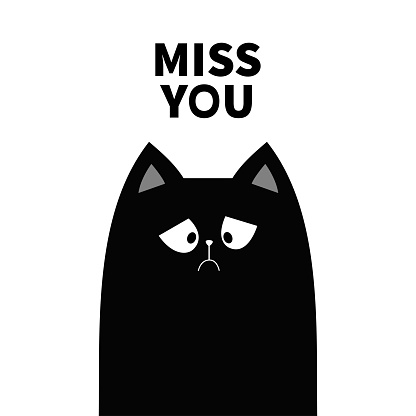 Miss you. Sad grumpy cat kitten silhouette. Bad emotion face. Cute cartoon kitty character. Kawaii funny animal. Love Greeting card. Flat design. White background Isolated.