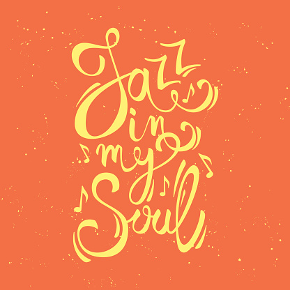 """Modern vector creative poster with """"Jazz in my soul"""" text."""