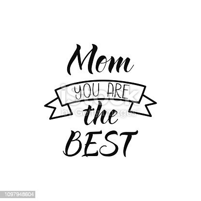 mom you are the best. Modern brush calligraphy. Lettering Happy Mothers Day.