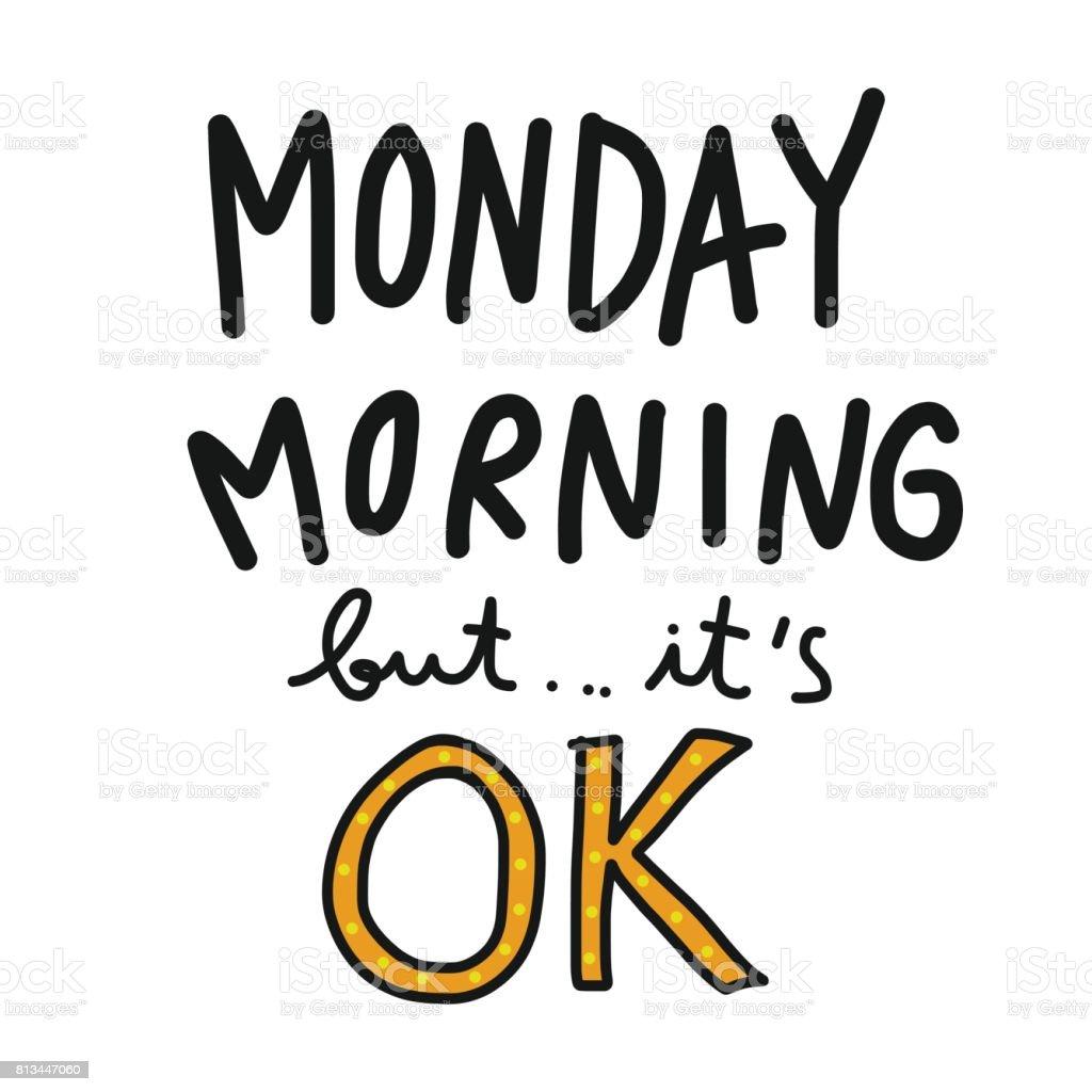 Monday morning but it's ok word vector illustration vector art illustration