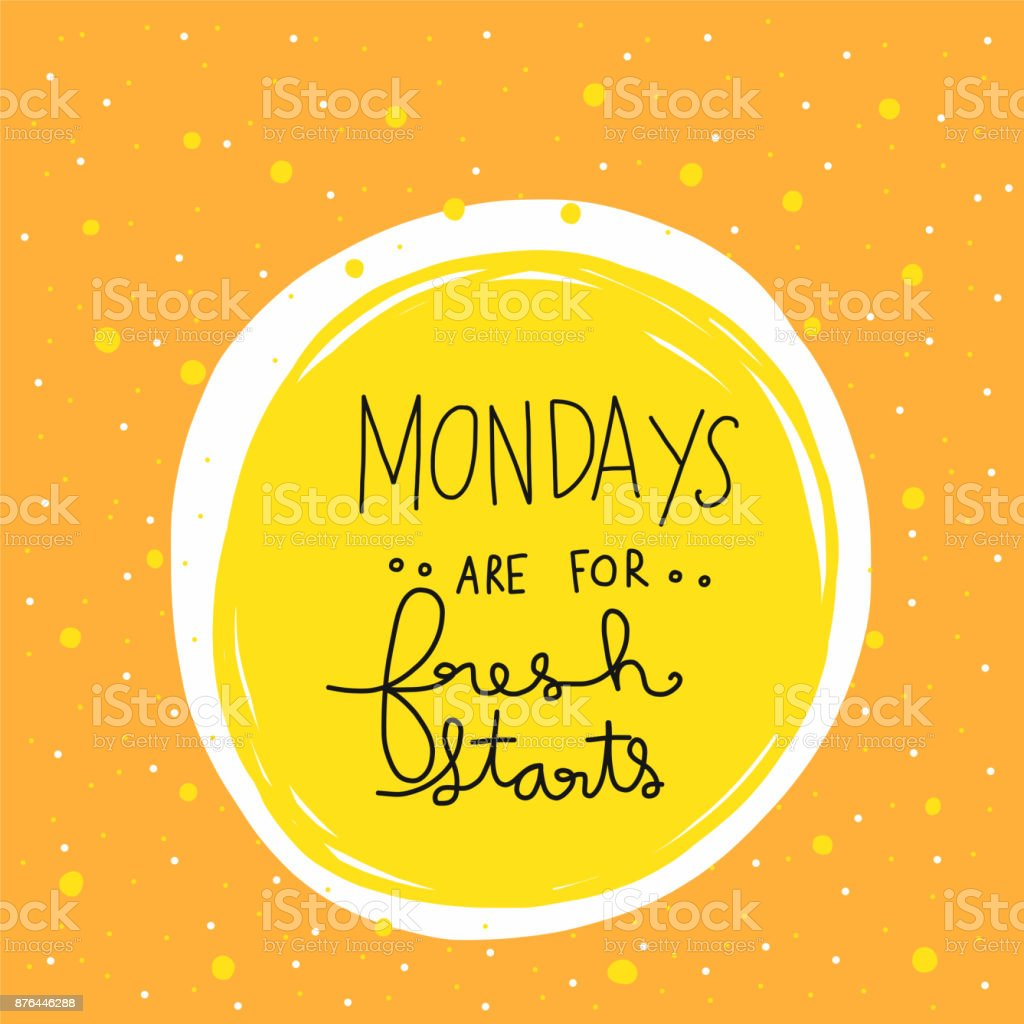 Mondays are for fresh starts word lettering vector illustration vector art illustration