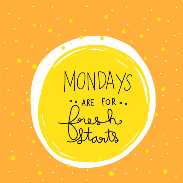 Mondays are for fresh starts word lettering vector illustration Mondays are for fresh starts word lettering vector illustration motivation stock illustrations