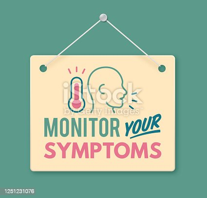 Monitor your symptoms sickness and illness disease contact tracing and tracking warning sign. Monitoring symptoms for coronavirus or COVID-19 infection.