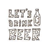 Monochrome typographic poster. Let's drink beer