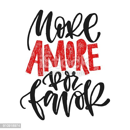 istock More amore por favore. More love please. Hand written calligraphic phrase. Hand drawn vector illustration, greeting card, design, logo. Black and white brush pen writing. 910918974