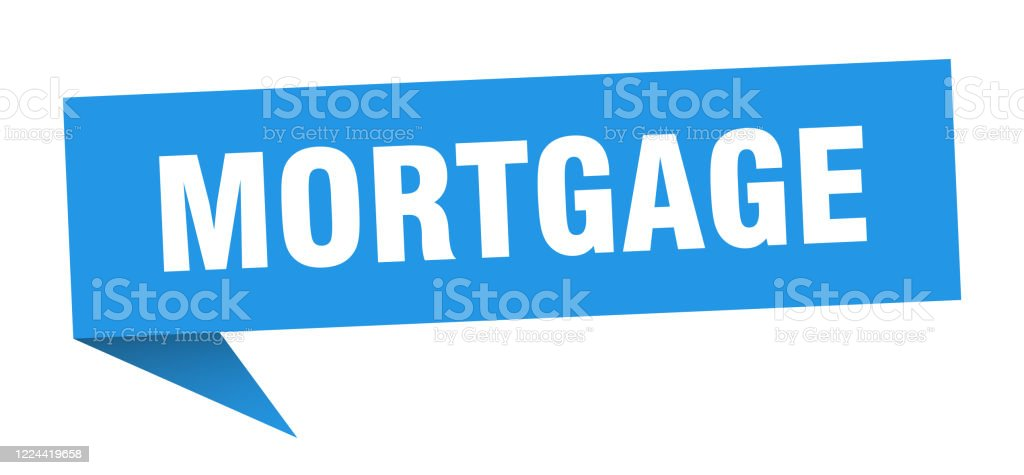 Mortgage Speech Bubble Mortgage Ribbon Sign Mortgage Banner Stock Illustration Download Image Now Istock
