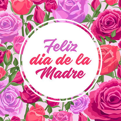 Mother's day card. Vector greeting square banner for social media, online stores, poster. Text in Spanish happy mother's day. A vignette of beautiful roses, leaves and flower buds on pink background.