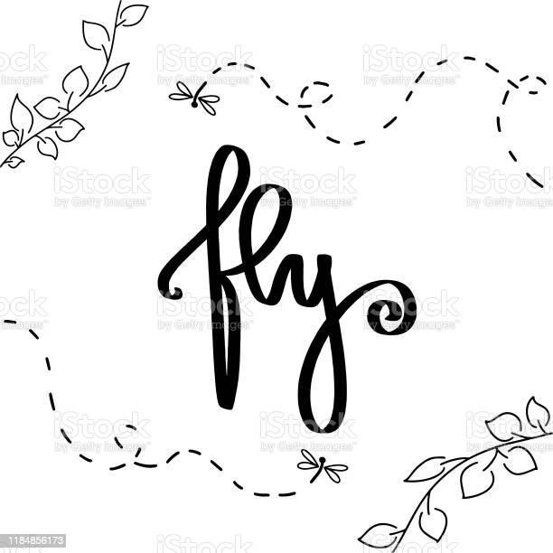 Motivation brush hand lettering fly vector sign with bugs tree leafs vector id1184856173?b=1&k=6&m=1184856173&s=612x612&h=i2entalni mwxqfd6zgs9tahnbjcuilom i4qo8z9xu=