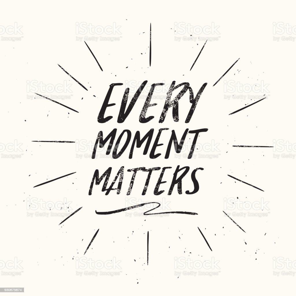 Vetores De Motivacional E Inspiradora Citação Cada Momento é
