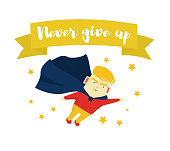 Motivational phrase. Never give up. The boy is a superhero. Motivation and self-confidence