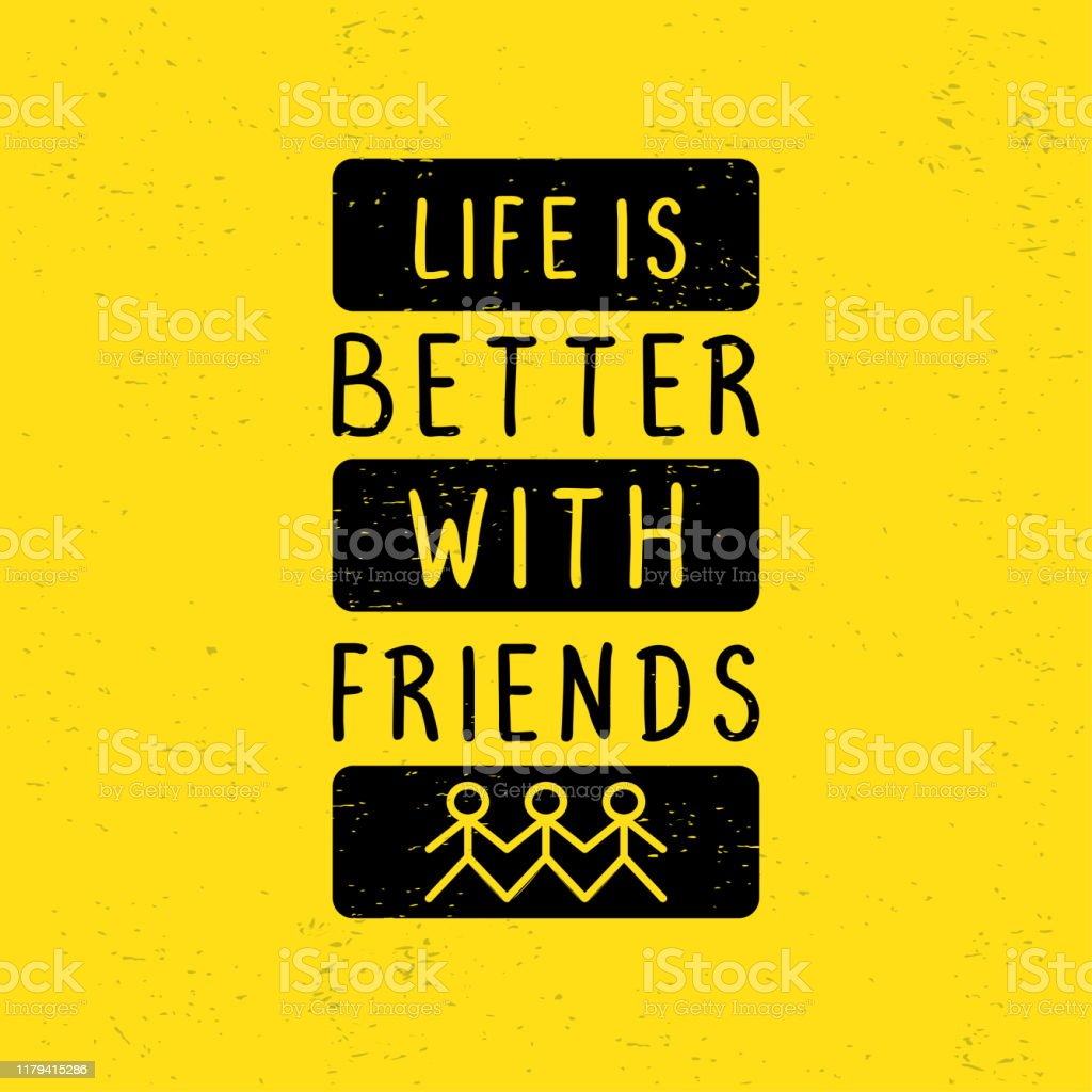 motivational quotes poster life is better friends typography