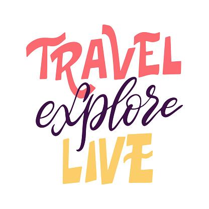 Motivational typography. Travel quote design. Written slogan adventure lettering. Vector illustration