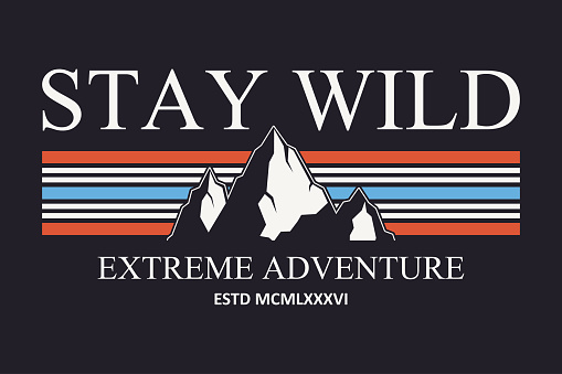 Mountain slogan typography graphics for t-shirt. Outdoor adventure print for apparel, tee shirt design. Vector