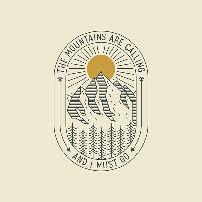 Mountains are calling and I must go. Minimalistic retro styled thin lined logo or badge or poster design template with mountains landscape. Vector illustration