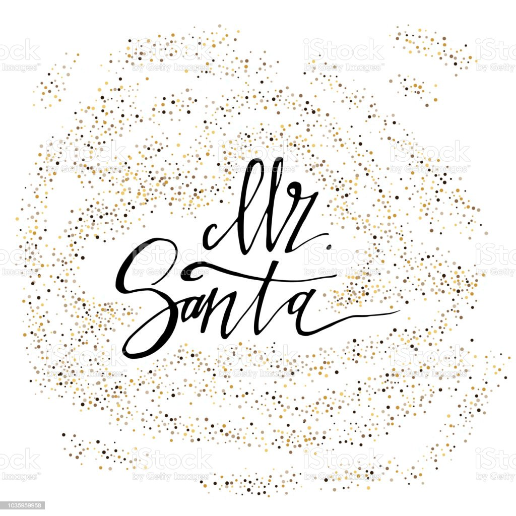 Mr Santa Calligraphy Phrase With Gold Glitter Texture Modern ...