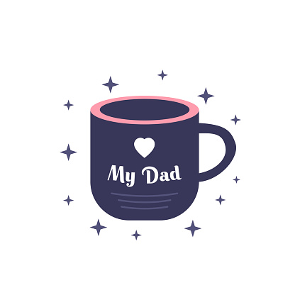 Mug with my dad text. Banner element for happy father day celebration. Simple flat element isolated on white background.