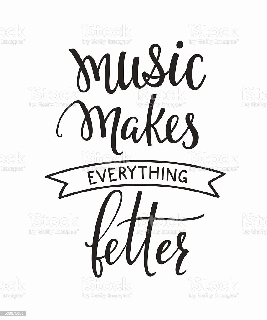 Music makes everything better quote typography vector art illustration