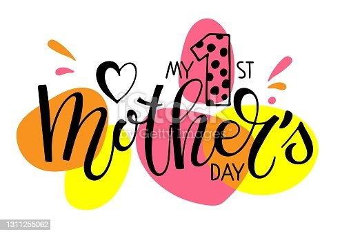 istock My 1st Mothers Day text template. Handwritten calligraphy on bright background. Baby First Mother's day. Modern brush calligraphy. Sublimation print for mug, t-shirt, sticker, brochure, poster, label. 1311255062