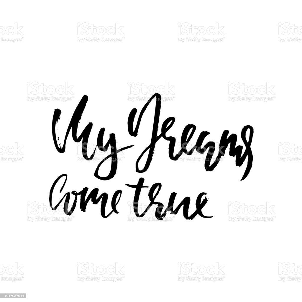 Ilustración De Mis Sueños Se Hacen Realidad Letras De Pincel Seco De Dibujado A Mano La Tinta De Ilustración Frase De La Caligrafía Moderna