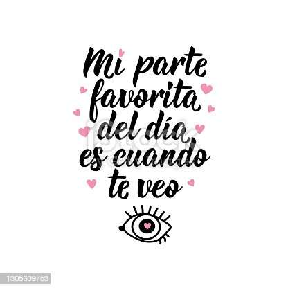 istock My favorite part of the day is when i see you- in Spanish. Lettering. Ink illustration. Modern brush calligraphy. 1305609753