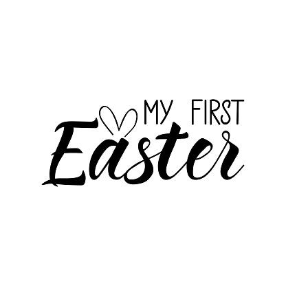 My first Easter. Easter lettering. Ink illustration. t-shirt design.