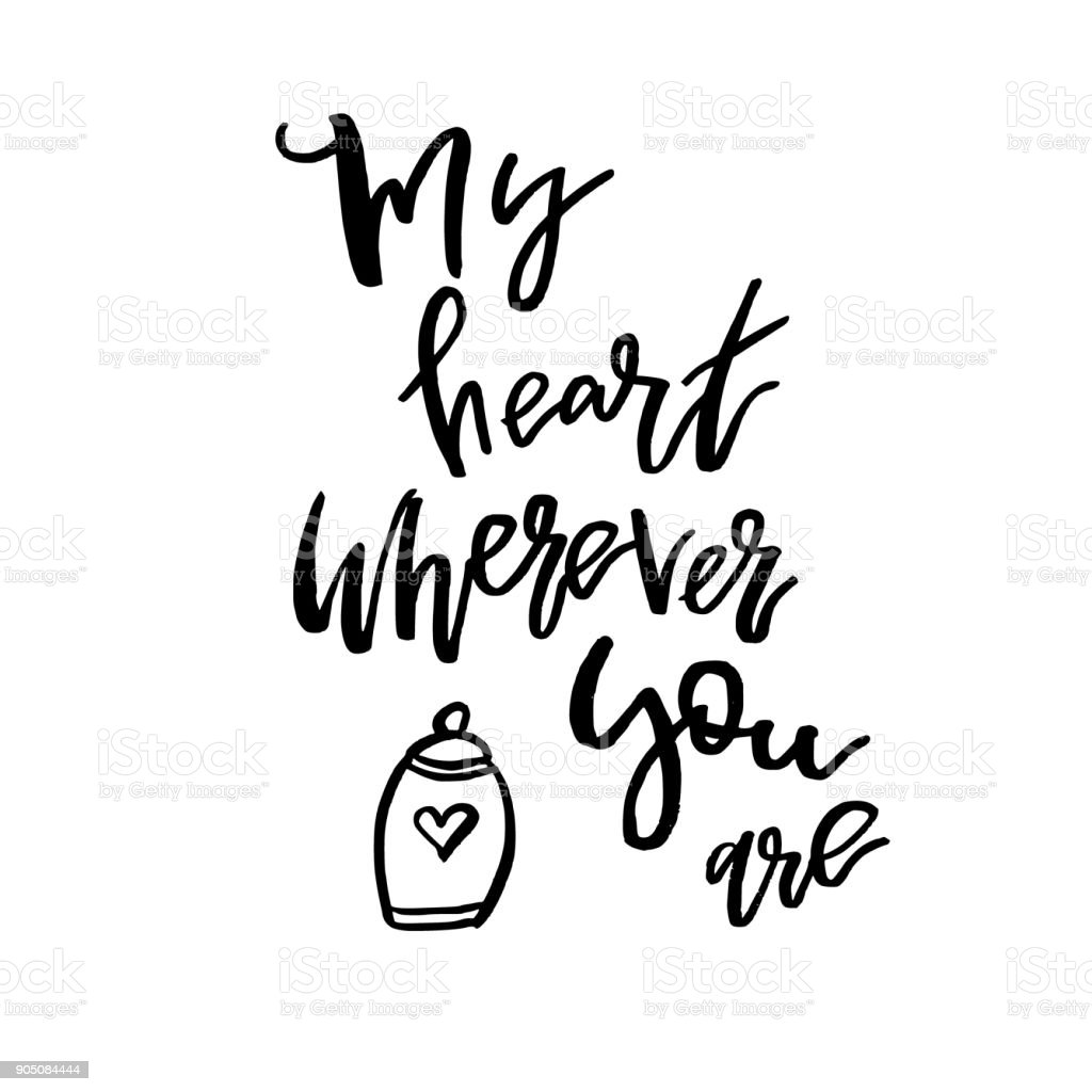 My heart wherever you are happy valentines day card with my heart wherever you are happy valentines day card with calligraphy text on white kristyandbryce Image collections