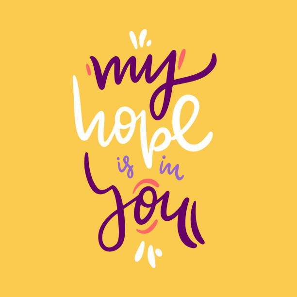 ilustrações de stock, clip art, desenhos animados e ícones de my hope is in you. hand drawn vector lettering quote. isolated on yellow background. - hope